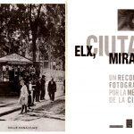 Exposición ELX, CIUTAT MIRADA, Un Recorrido Fotográfico por la Memoria de la Ciudad, en la Torre Calahorra de Elche